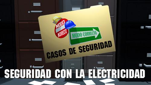 Modo Incorrecto, Modo Correcto: Seguridad con la Electricidad