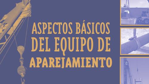ASPECTOS BÁSICOS DEL EQUIPO DE APAREJAMIENTO