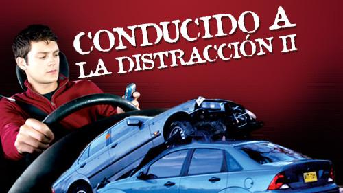 Conducido a la Distracción II