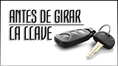 ANTES DE GIRAR LA LLAVE