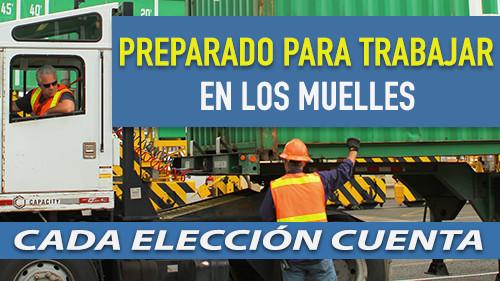 PREPARADO PARA TRABAJAR EN LOS MUELLES: CADA ELECCIÓN CUENTA
