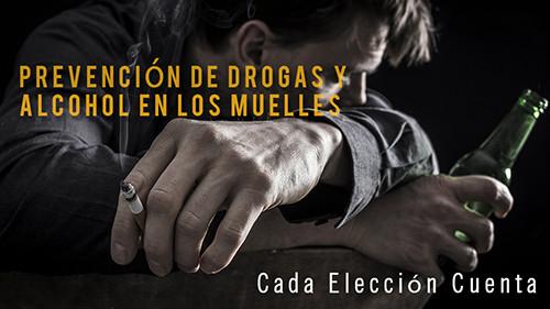 PREVENCIÓN DE DROGAS Y ALCOHOL EN LOS MUELLES: CADA ELECCIÓN CUENTA