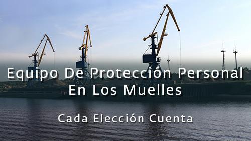 EQUIPO DE PROTECCIÓN PERSONAL EN LOS MUELLES: CADA ELECCIÓN CUENTA