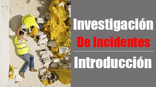 INVESTIGACIÓN DE INCIDENTES: INTRODUCCIÓN