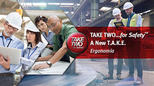 Take Two for Safety A New T.A.K.E.: Ergonomía