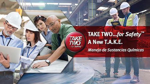Take Two for Safety A New T.A.K.E.: Manejo de Sustancias Químicas