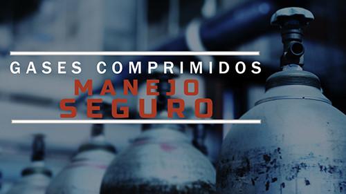 Gases Comprimidos: Manejo Seguro