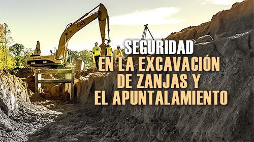 Seguridad en la excavación de zanjas y el apuntalamiento