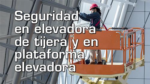 Seguridad en elevadora de tijera y en plataforma elevadora