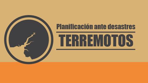 Planificación ante desastres: Terremotos