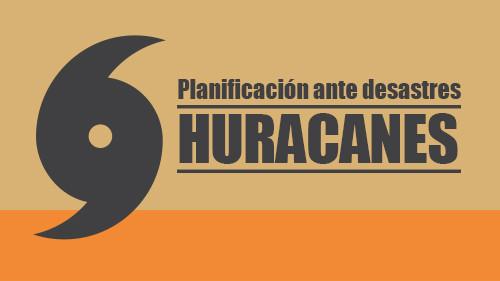 Planificación ante desastres: Huracanes