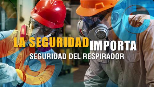La seguridad importa: Seguridad del respirador
