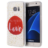 Graphic Rubberized Protective Gel Case for Samsung Galaxy S7 - All You Need Is Love