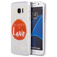 Graphic Rubberized Protective Gel Case for Samsung Galaxy S7 Edge - All You Need Is Love