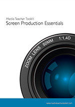 Media Teacher Toolkit: Screen Production Essentials (Volume 1)