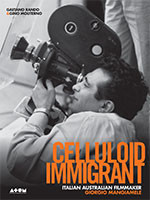 Celluloid Immigrant: Italian Australian Filmmaker Giorgio Mangiamele