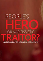 People's Hero or Narcissistic Traitor? Questions of Ethics in <em>The Fifth Estate</em>