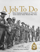 Job To Do: New Zealand soldiers of 'The Div' write about their World War Two, A