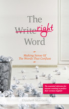 Right Word: Making Sense Of The Words That Confuse, The