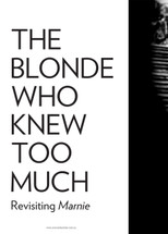 The Blonde Who Knew Too Much: Revisiting Marnie