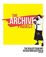 Archive Project, The: The Realist Film Unit in Cold War Australia