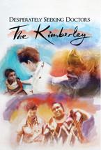 Desperately Seeking Doctors: The Kimberley (1-Year Access)