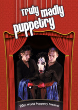 Truly Madly Puppetry