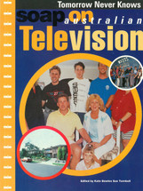 Tomorrow Never Knows: Soap on Australian Television