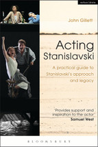 Acting Stanislavski: A Practical Guide to Stanislavski's Approach and Legacy