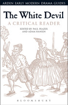 Arden Early Modern Drama:  White Devil: A Critical Reader, The