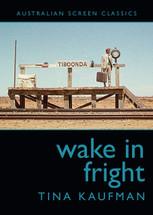 Wake in Fright (Australian Screen Classics)