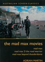Mad Max Movies, The (Australian Screen Classics)