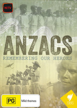 Anzacs: Remembering Our Heroes