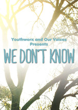 Our Voices - We Don't Know (1-Year Access)