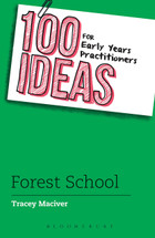 100 Ideas for Early Learning Practitioners: Forest School