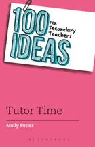 100 Ideas for Secondary Teachers: Tutor Time