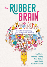 Rubber Brain, The: A Toolkit for Optimising Your Study, Work, and Life!