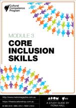 Cultural Competence Program - Module 3: Core Inclusion Skills (ATOM Study Guide)