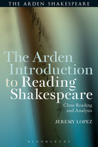 Arden Introduction to Reading Shakespeare, The: Close Reading and Analysis