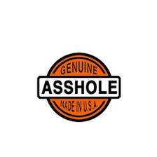 GENUINE A**HOLE