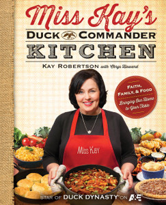 Miss Kay's Duck Commander Kitchen Cookbook, Hard Cover