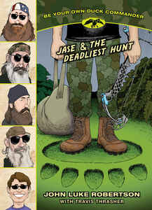 Jase and the Deadliest Hunt (Be Your Own Duck Commander Book #4)