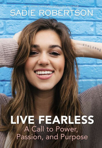 "Hard Cover book by Sadie Robertson: ""Live Fearless: A call to power, passion and purpose"