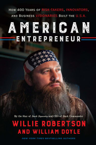 AUTOGRAPHED - American Entrepreneur: How 400 Years of Risk-Takers, Innovators, and Business Visionaries Built the U.S.A.