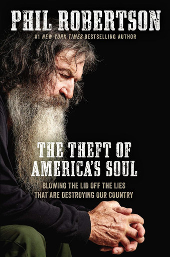 Hard cover book. Phil Robertson's, The Theft of America's Soul: Blowing the lid off the lies that are destroying our country.