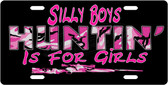 Huntin' Is For Girls License Plate Tag