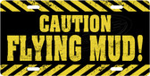 Caution Flying Mud License Plate Tag