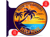 Beach House Sunset Themed customized double sided metal flange sign