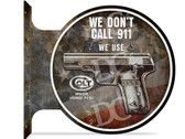 Colt Firearms We Don't Call 911 double sided metal flange sign