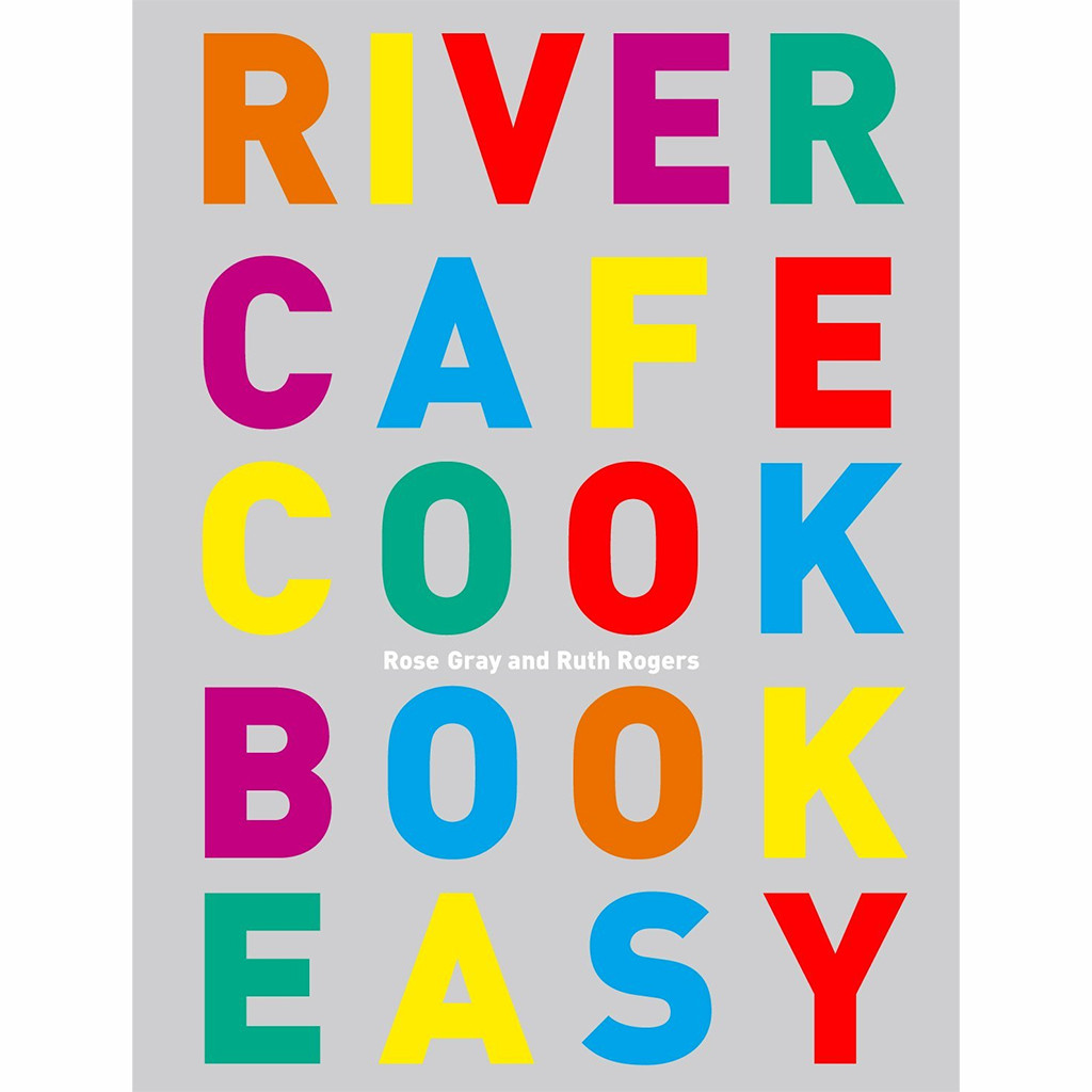 River Caf̩ Cook Book Easy - Rose Gray & Ruth Rogers